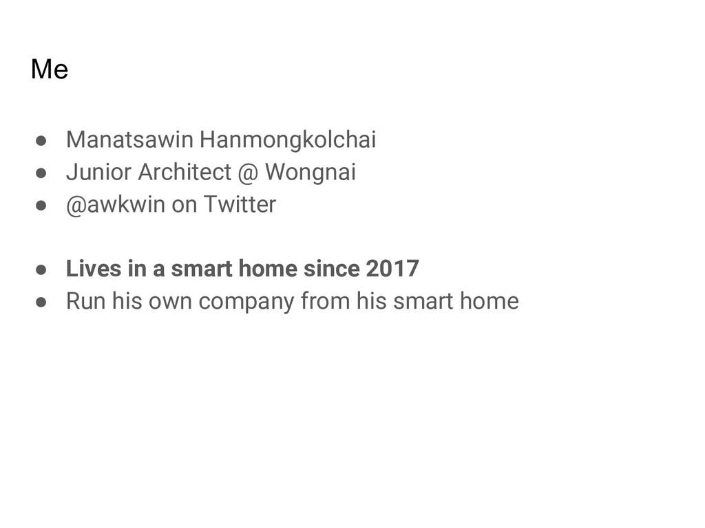Me ● Manatsawin Hanmongkolchai ● Junior Archite...