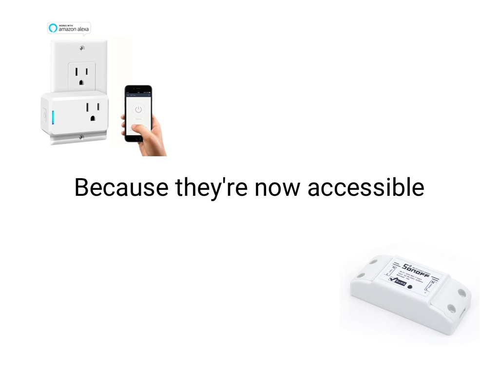 Because they're now accessible