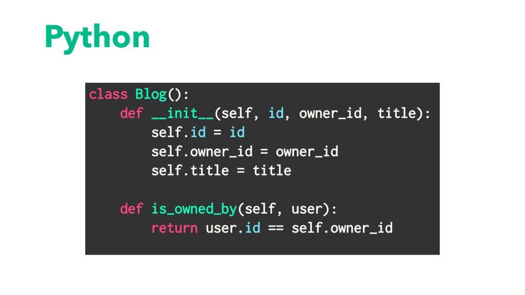 Python class Blog(): def __init__(self, id, own...