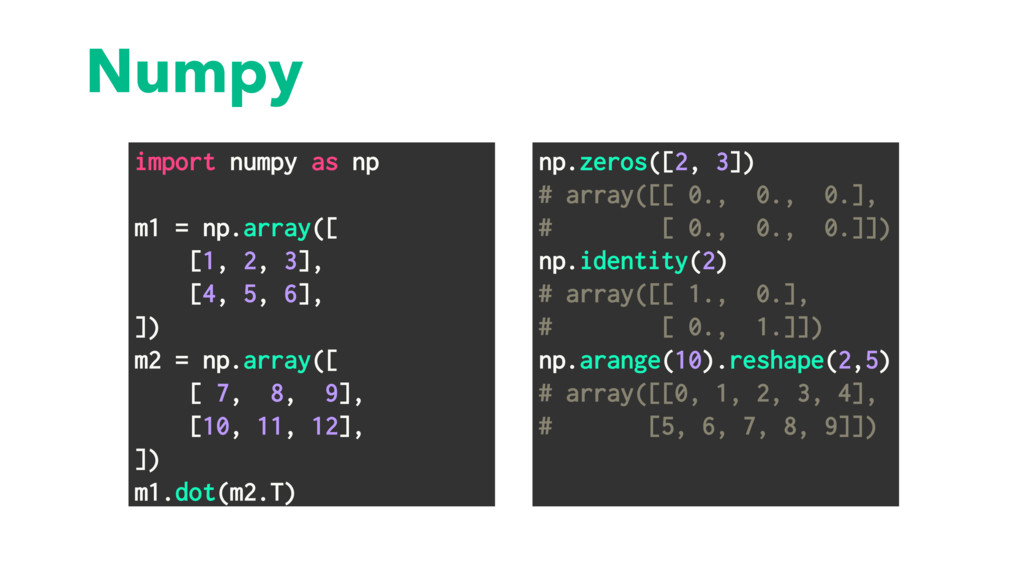 Numpy import numpy as np m1 = np.array([ [1, 2,...