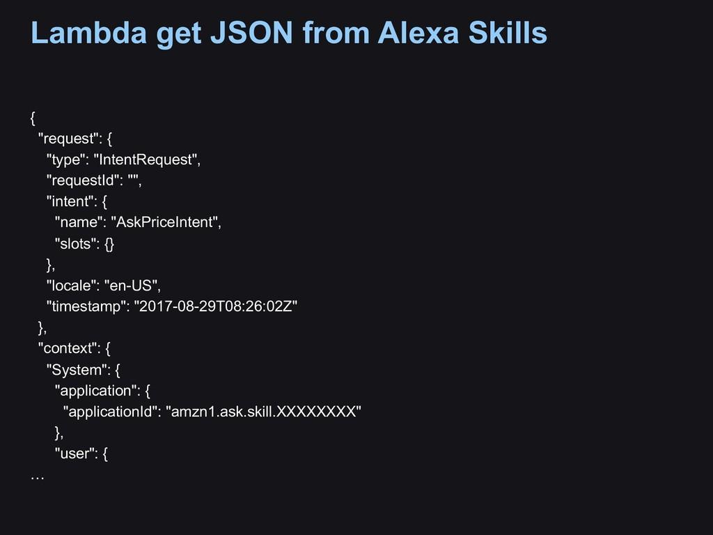 """Lambda get JSON from Alexa Skills { """"request"""": ..."""