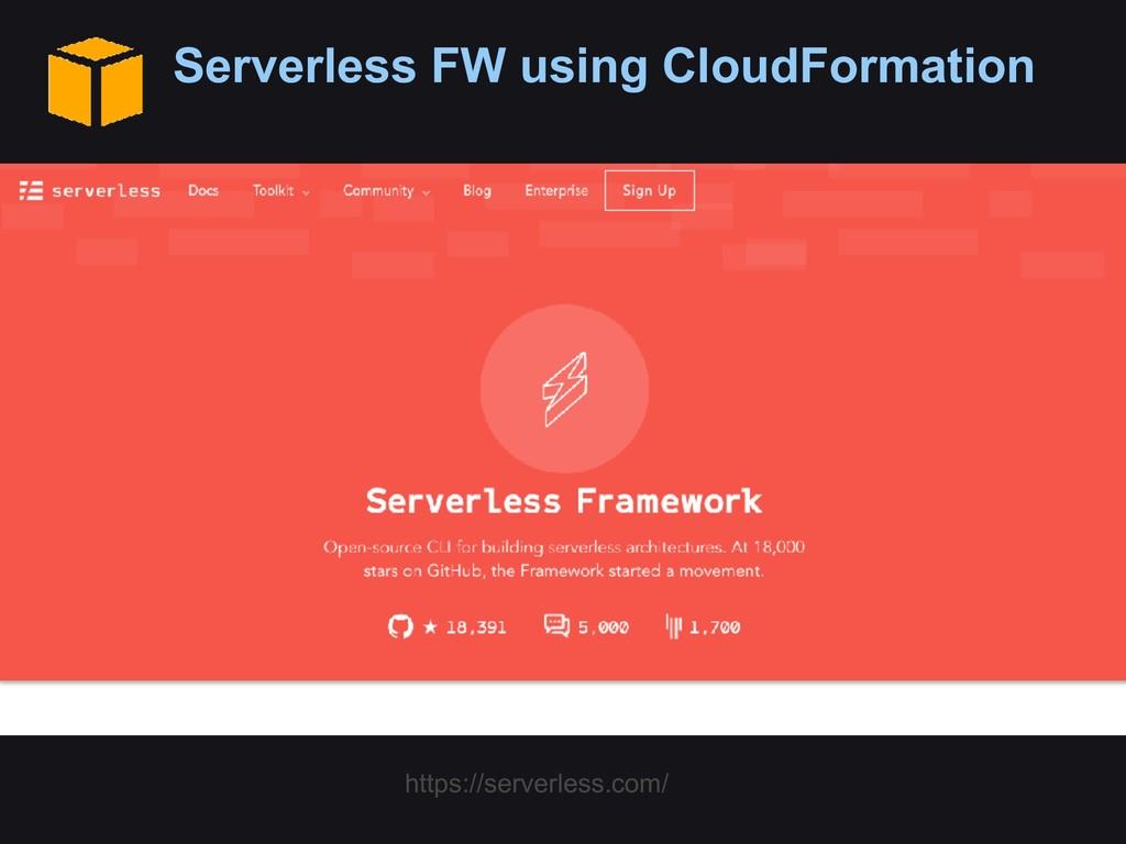 Serverless FW using CloudFormation https://serv...