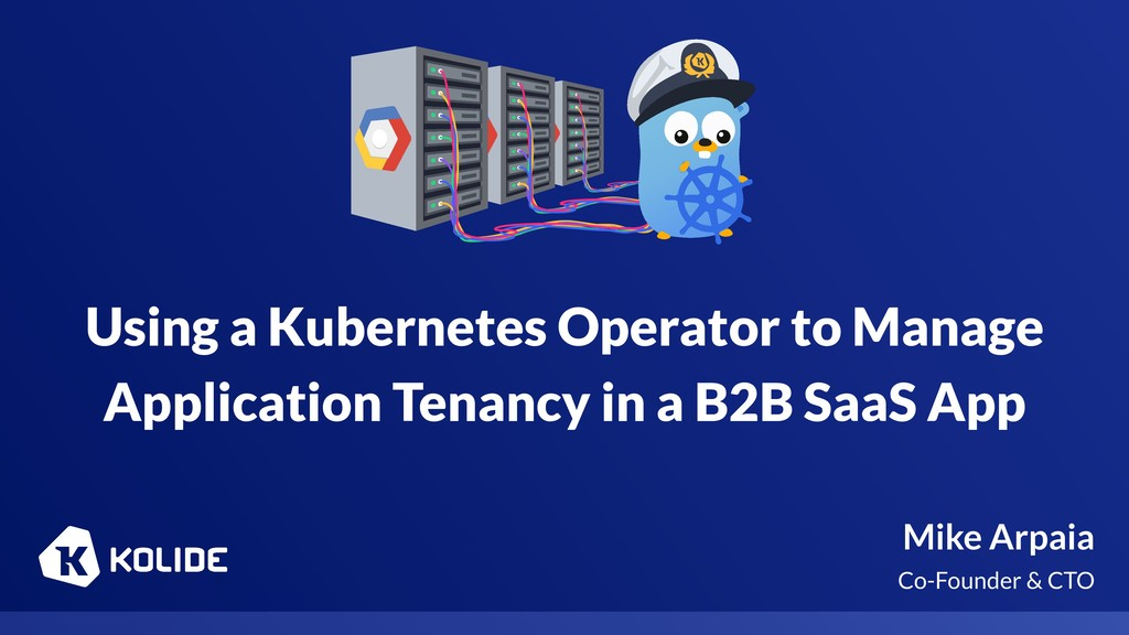 Using a Kubernetes Operator to Manage Applicati...