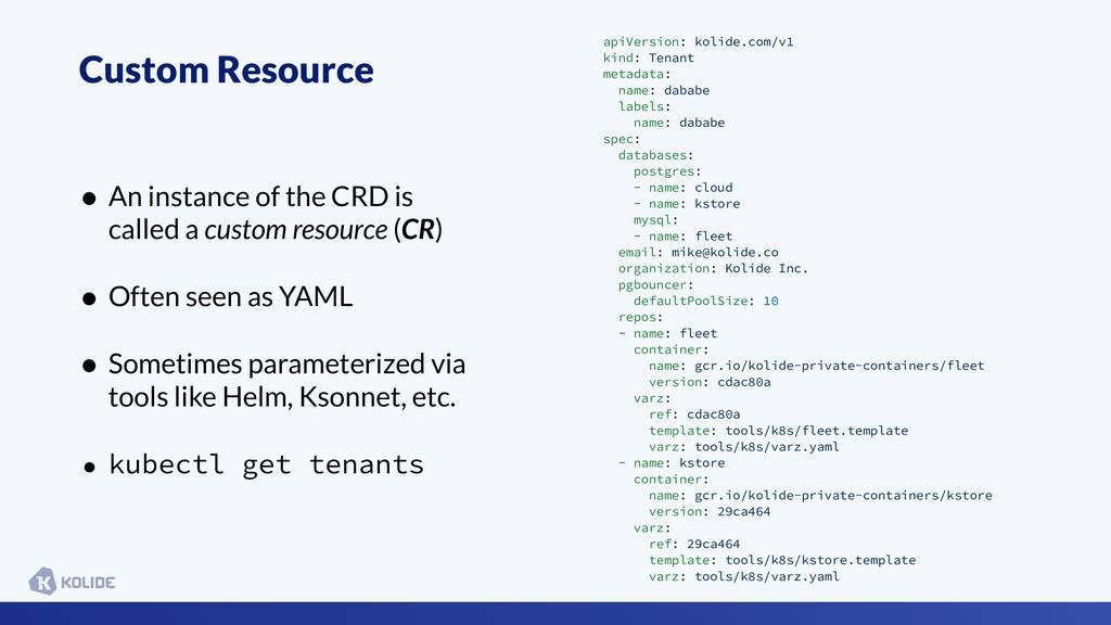Custom Resource apiVersion: kolide.com/v1 kind:...