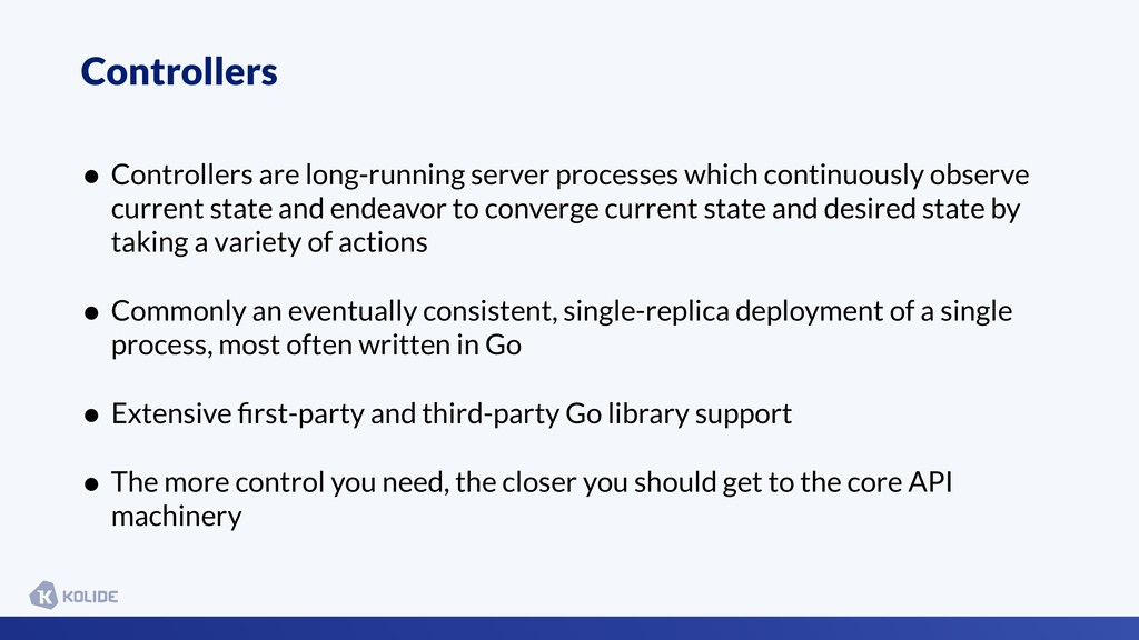 Controllers • Controllers are long-running serv...