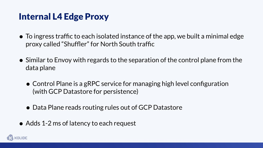 Internal L4 Edge Proxy • To ingress traffic to e...
