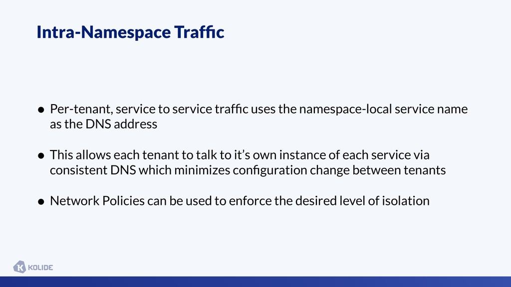 Intra-Namespace Traffic • Per-tenant, service to...