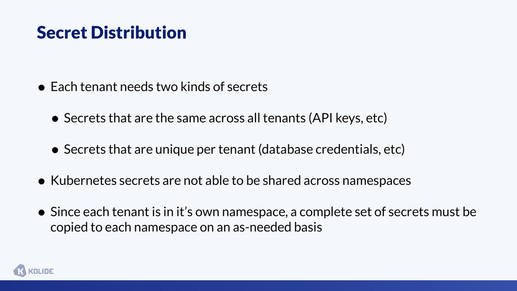 Secret Distribution • Each tenant needs two kin...