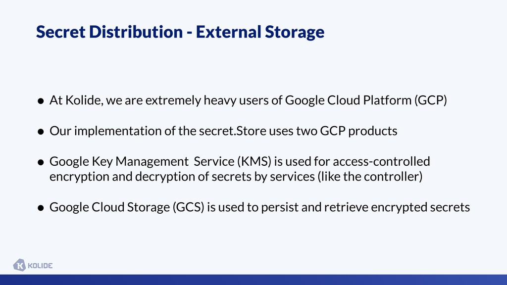 Secret Distribution - External Storage • At Kol...
