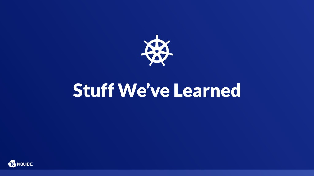 Stuff We've Learned