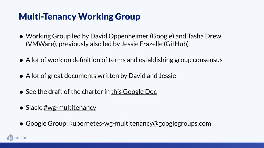 Multi-Tenancy Working Group • Working Group led...