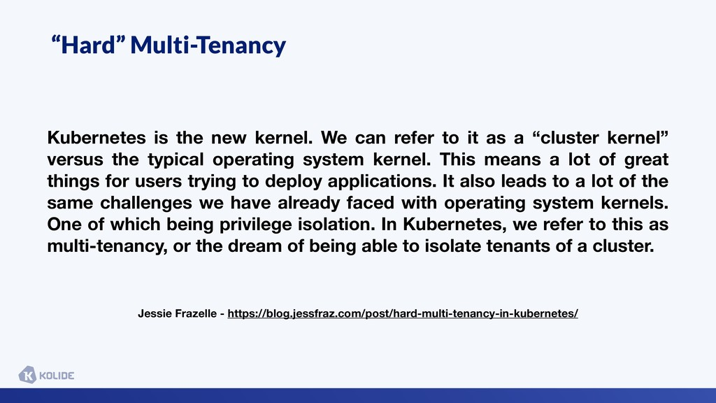 """Hard"" Multi-Tenancy Kubernetes is the new kern..."