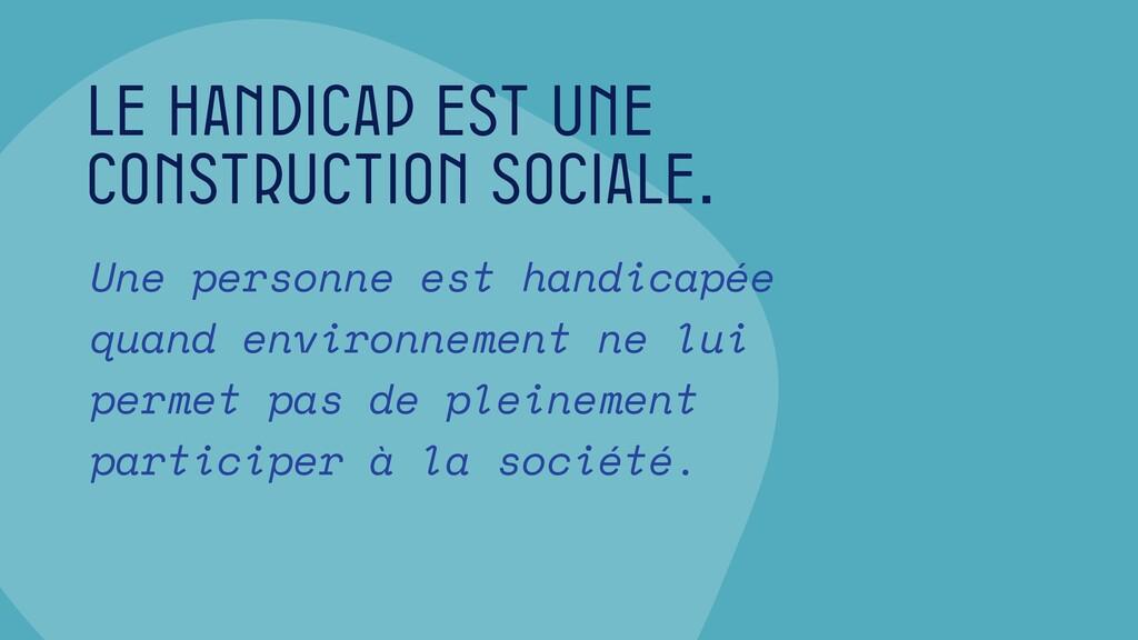 Le handicap est une construction sociale. Une p...