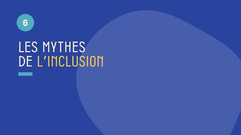 les mythes de l'inclusion 6