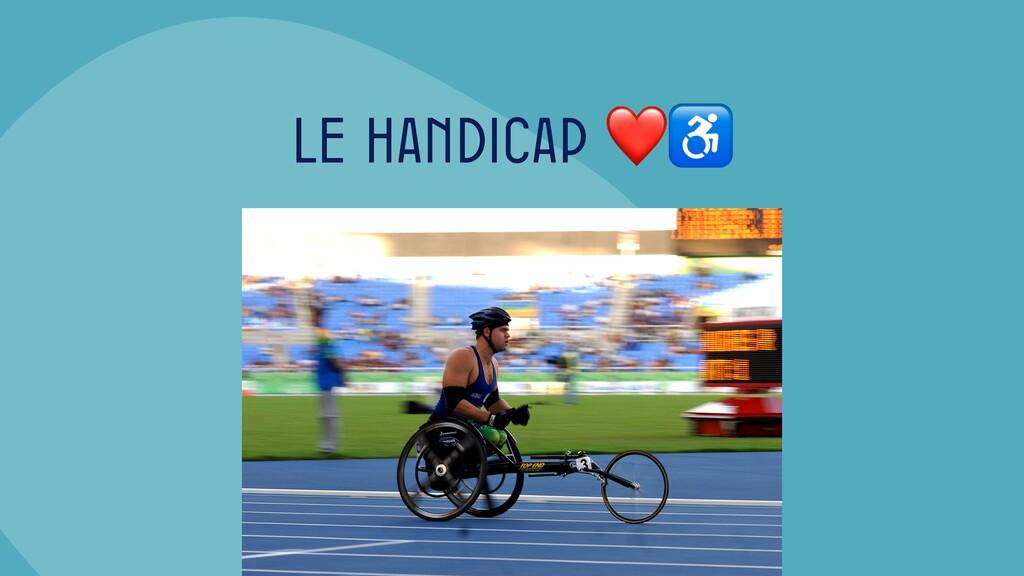 Le handicap ❤♿