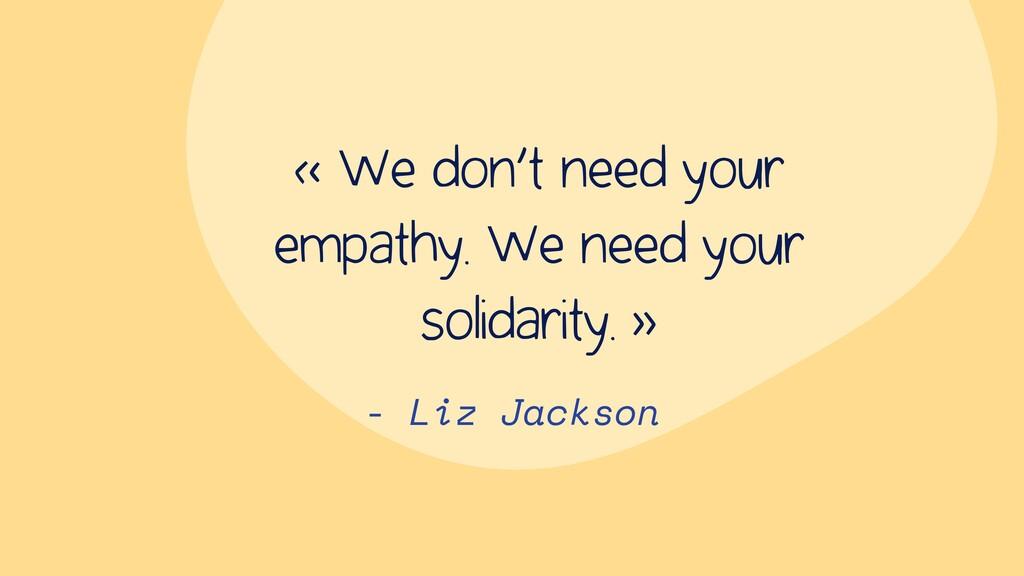- Liz Jackson « We don't need your empathy. We ...