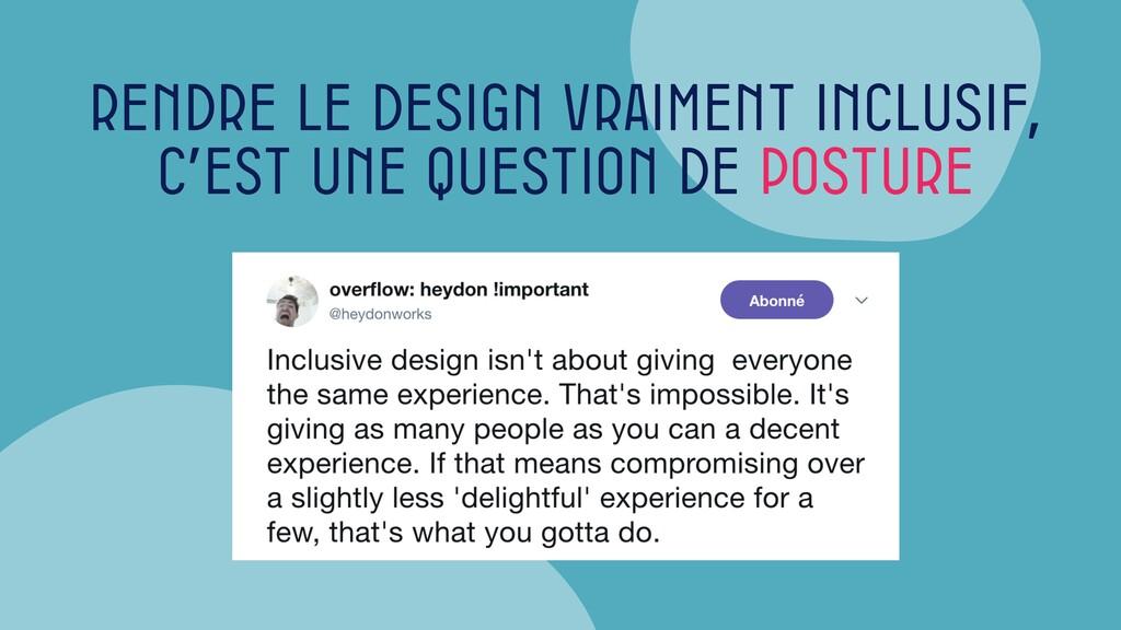 Rendre le design vraiment inclusif, c'est une q...