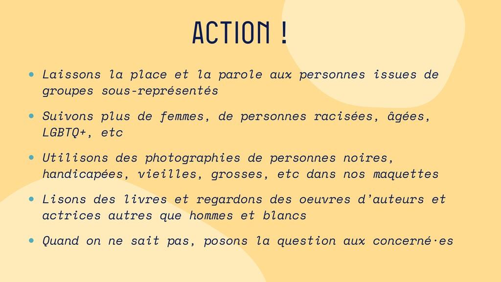 Action ! • Laissons la place et la parole aux p...