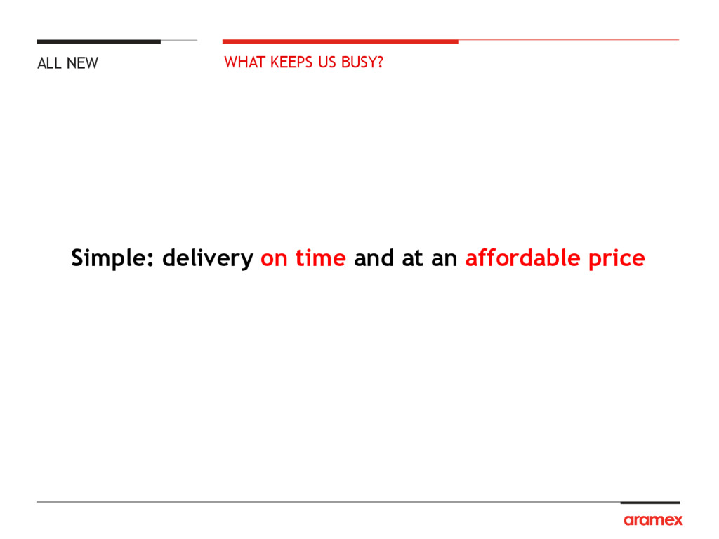 WHAT KEEPS US BUSY? Simple: delivery on time an...