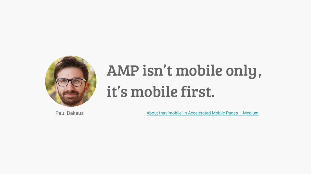 AMP isn't mobile only , it's mobile first. Abou...