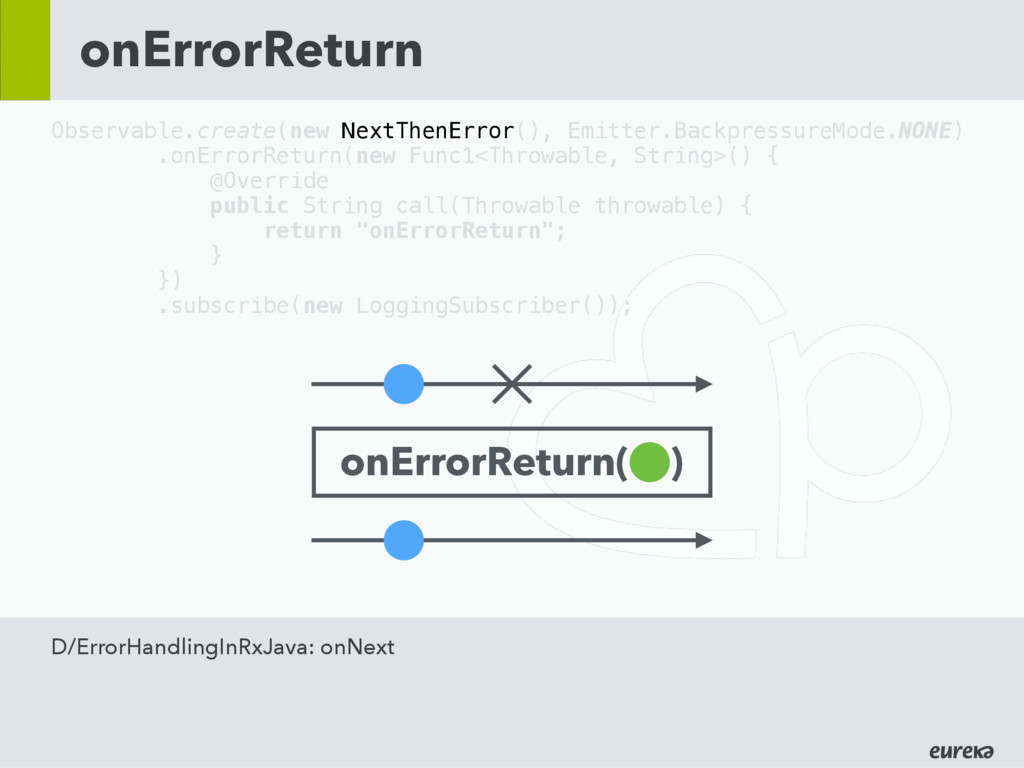 onErrorReturn Observable.create(new NextThenErr...