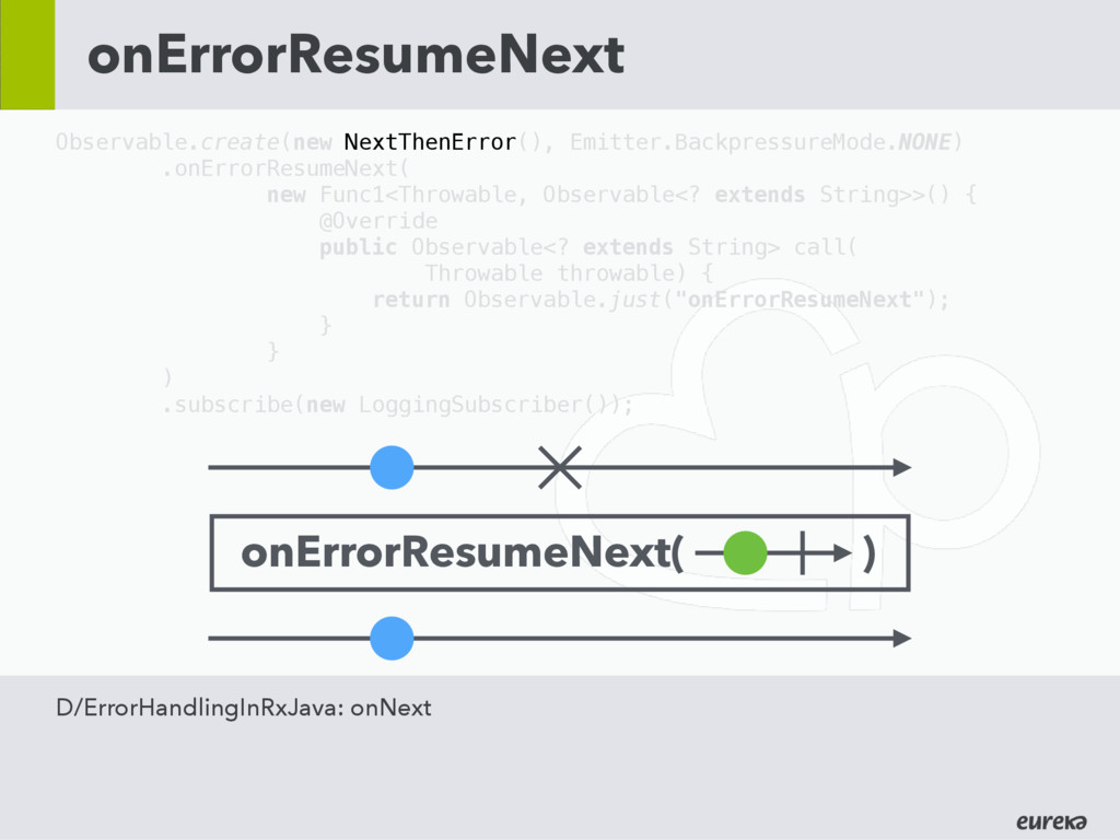 onErrorResumeNext Observable.create(new NextThe...