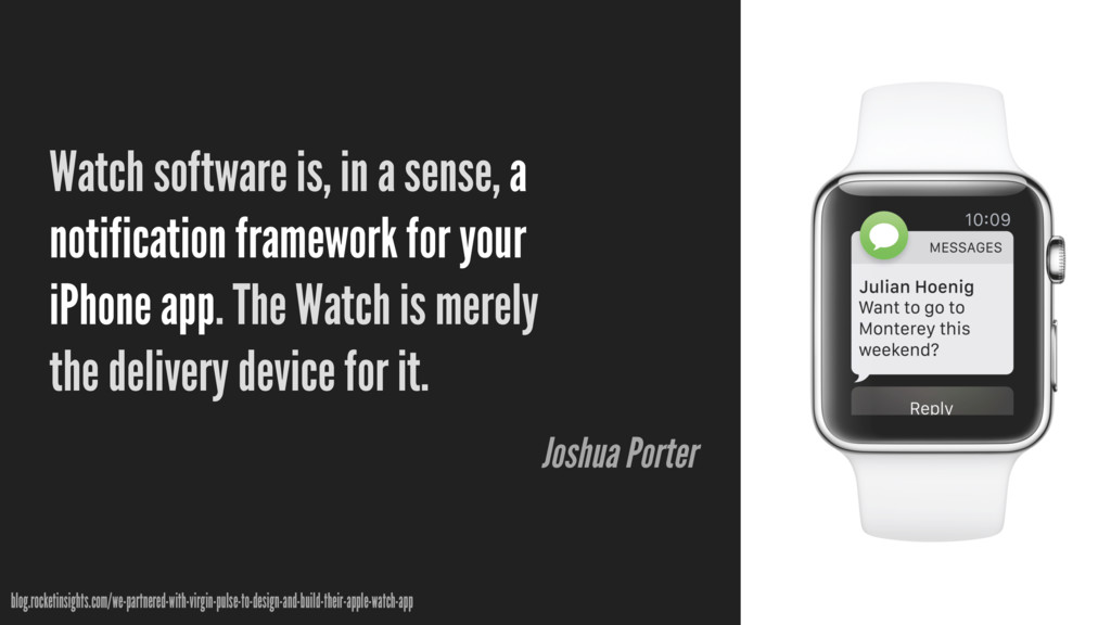 Watch software is, in a sense, a notification f...