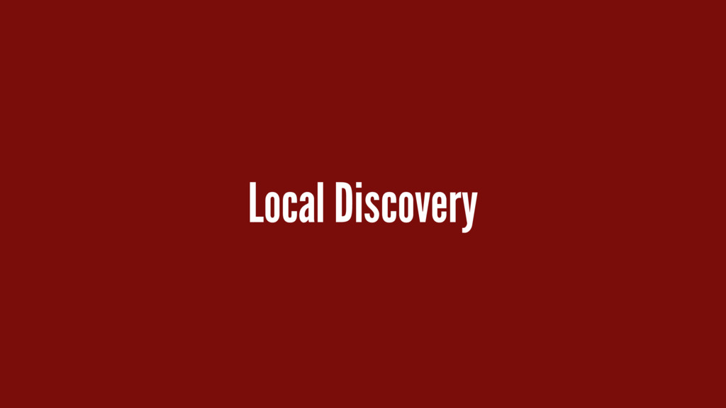 Local Discovery