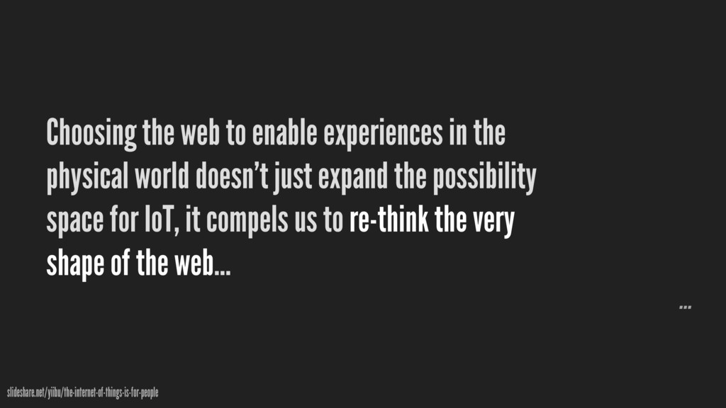 Choosing the web to enable experiences in the p...