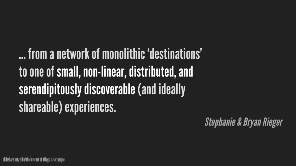 … from a network of monolithic 'destinations' t...