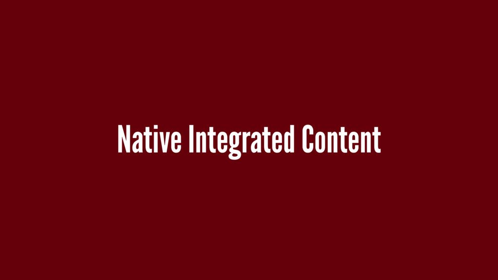 Native Integrated Content