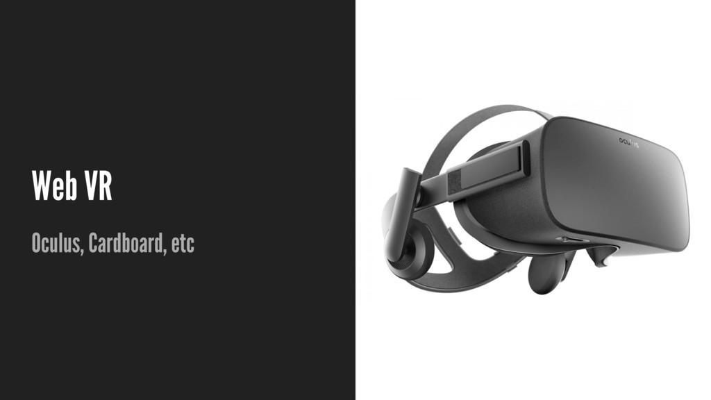 Web VR Oculus, Cardboard, etc