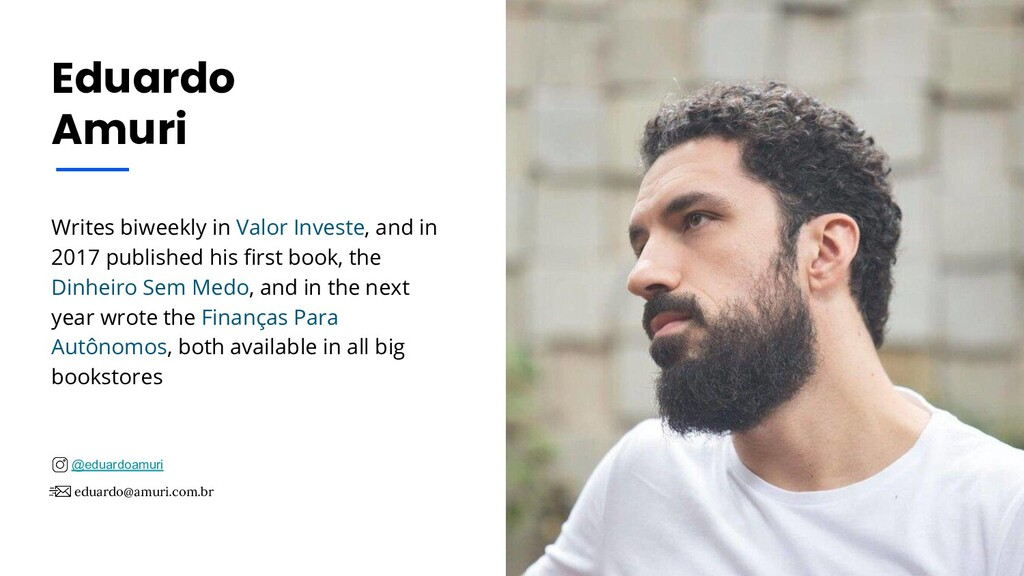 Writes biweekly in Valor Investe, and in 2017 p...