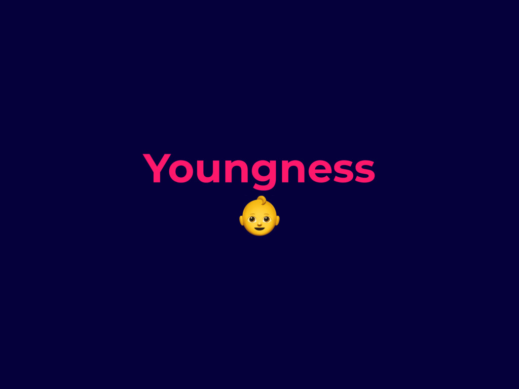 Youngness