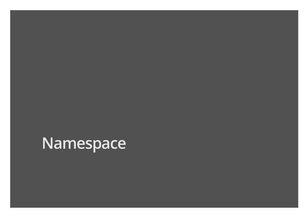 Namespace