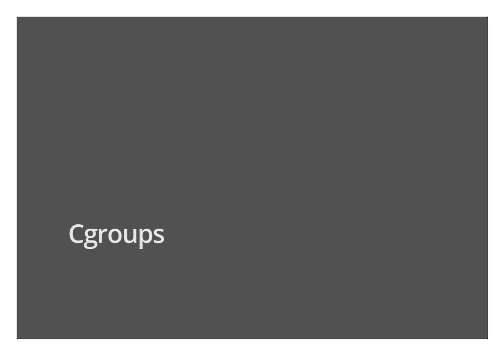 Cgroups