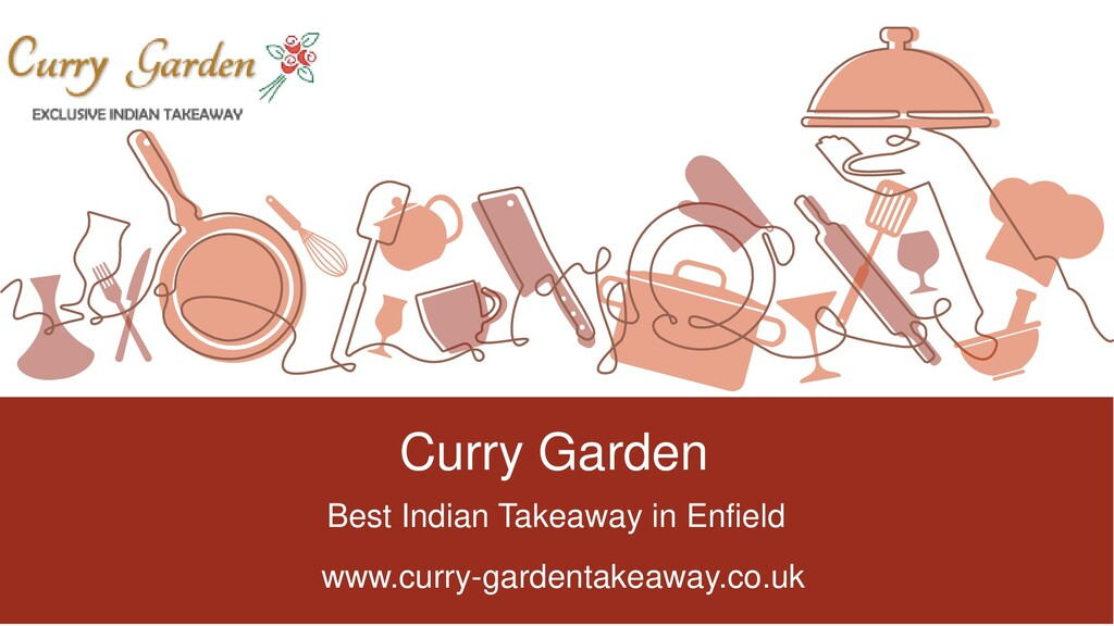 Curry Garden Best Indian Takeaway in Enfield ww...