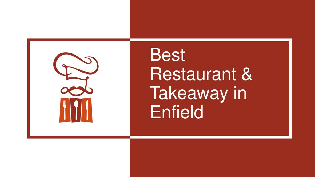 Best Restaurant & Takeaway in Enfield
