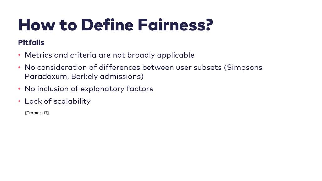 How to Define Fairness? Pitfalls • Metrics and ...