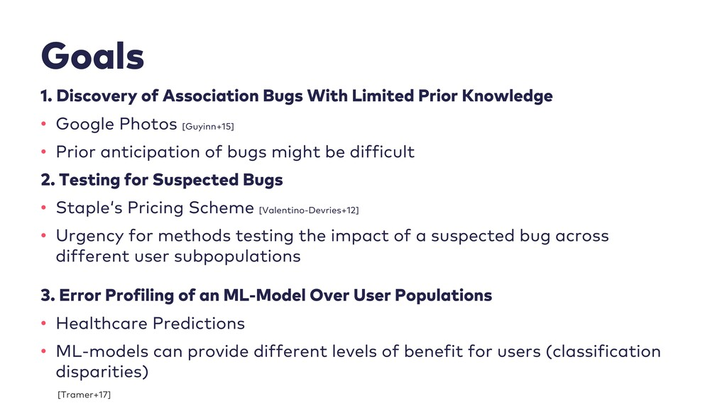 Goals 1. Discovery of Association Bugs With Lim...