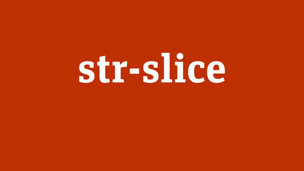str-slice