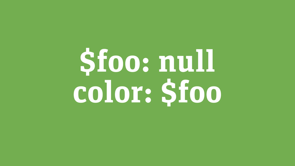 $foo: null color: $foo