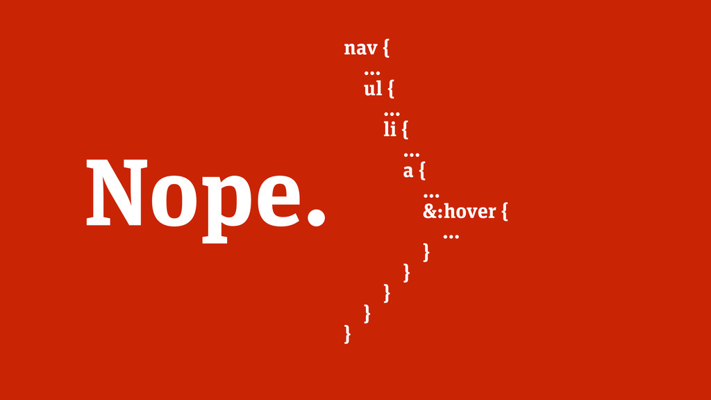nav { … ul { … li { … a { … &:hover { … } } } }...