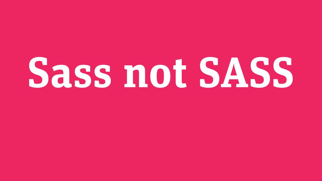 Sass not SASS