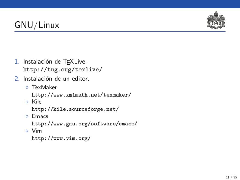 GNU/Linux 1. Instalaci´ on de TEXLive. http://t...
