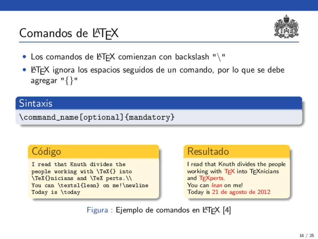 Comandos de L A TEX • Los comandos de L A TEX c...