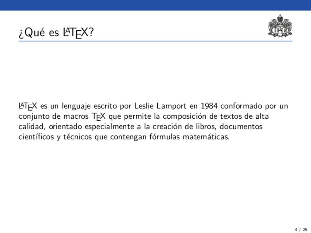 ¿Qu´ e es L A TEX? L A TEX es un lenguaje escri...