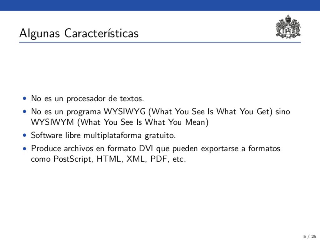 Algunas Caracter´ ısticas • No es un procesador...