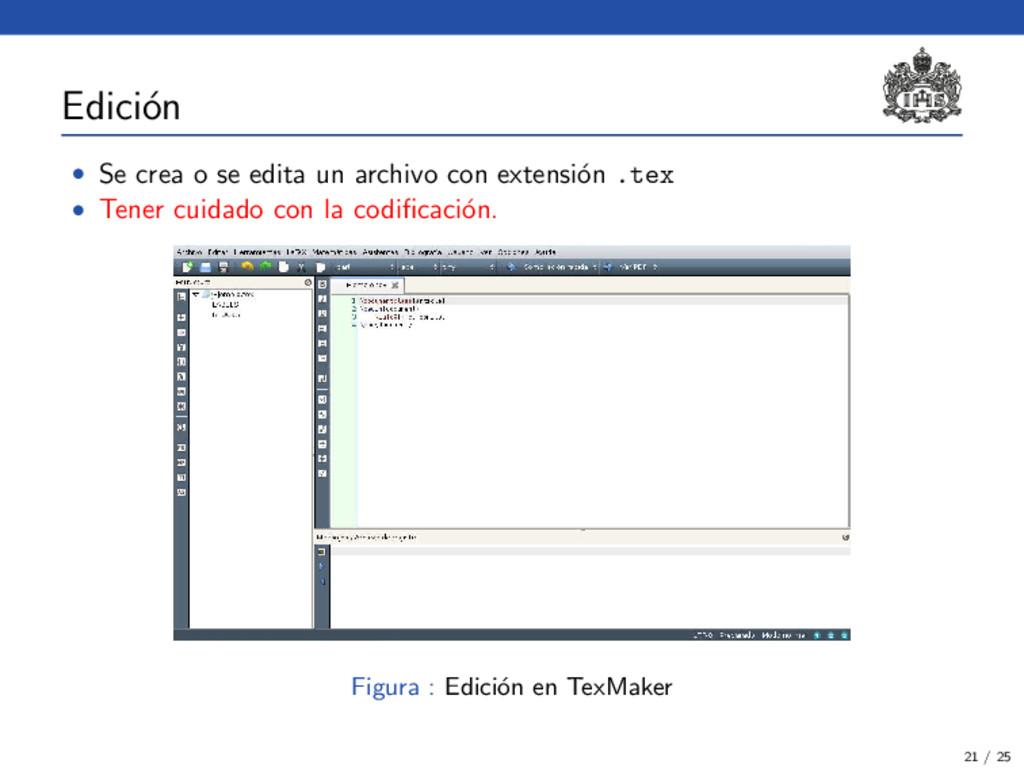 Edici´ on • Se crea o se edita un archivo con e...