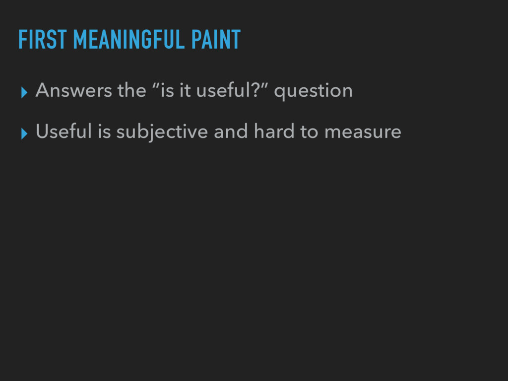 "FIRST MEANINGFUL PAINT ▸ Answers the ""is it use..."